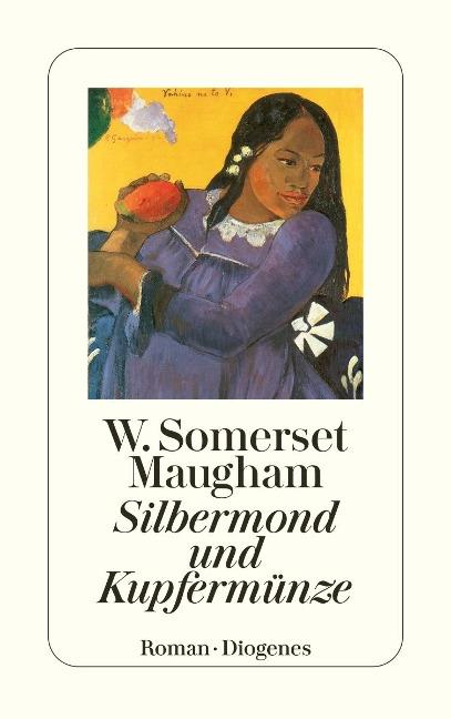 Silbermond und Kupfermünze - W. Somerset Maugham