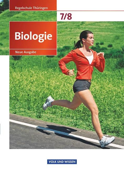 Biologie 7./8. Schuljahr. Schülerbuch Regelschule Thüringen - Ekhard Bruns, Julia Budde, Thomas Freiman, Gabriele Gräbe, Engelhardt Göbel
