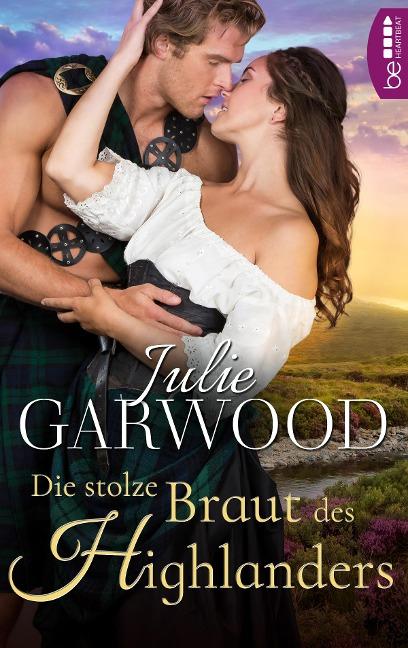 Die stolze Braut des Highlanders - Julie Garwood