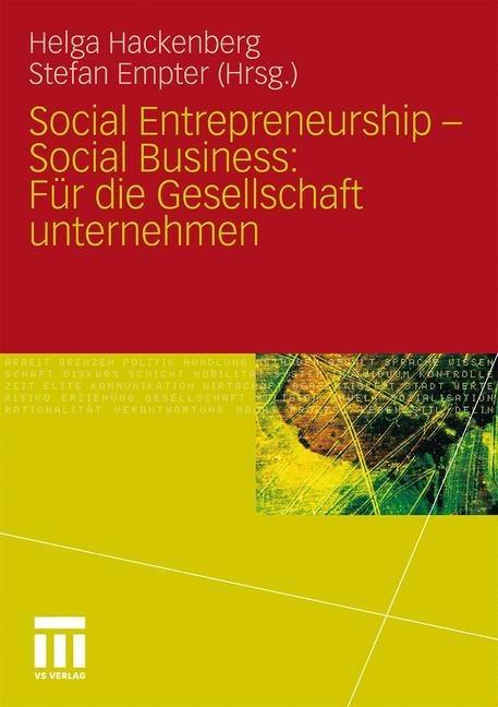 Social Entrepreneurship - Social Business: Für die Gesellschaft unternehmen -