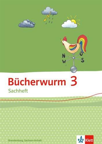Bücherwurm Sachheft. Arbeitsheft 3. Schuljahr für Sachsen-Anhalt -