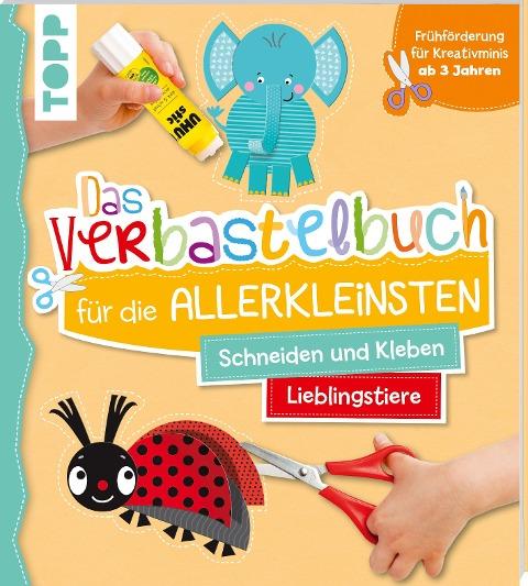 Das Verbastelbuch für die Allerkleinsten Schneiden und Kleben. Meine Lieblingstiere - Ursula Schwab