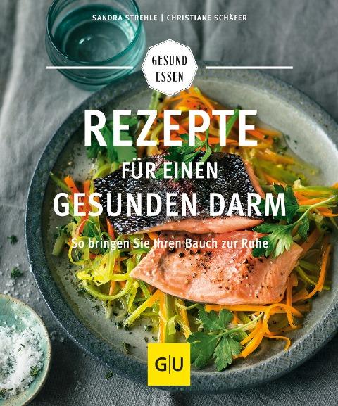 Rezepte für einen gesunden Darm - Sandra Strehle, Christiane Schäfer