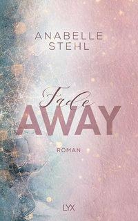 Fadeaway - Anabelle Stehl