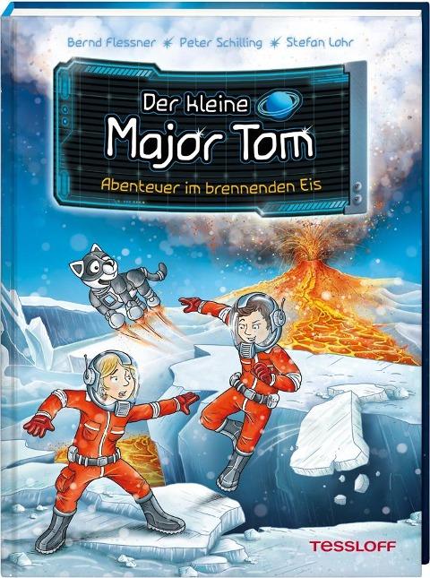 Der kleine Major Tom. Band 14. Abenteuer im brennenden Eis - Bernd Flessner, Peter Schilling