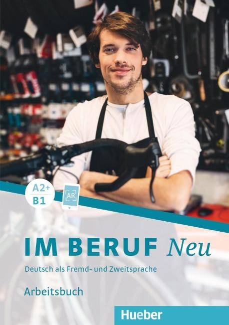 Im Beruf NEU A2+/B1. Arbeitsbuch - Isabel Buchwald-Wargenau, Dagmar Giersberg