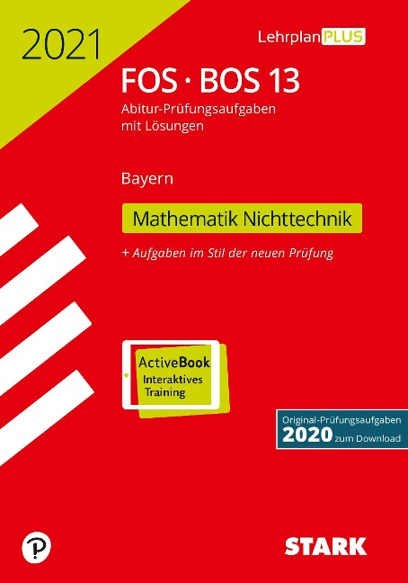 STARK Abiturprüfung FOS/BOS Bayern 2021 - Mathematik Nichttechnik 13. Klasse -