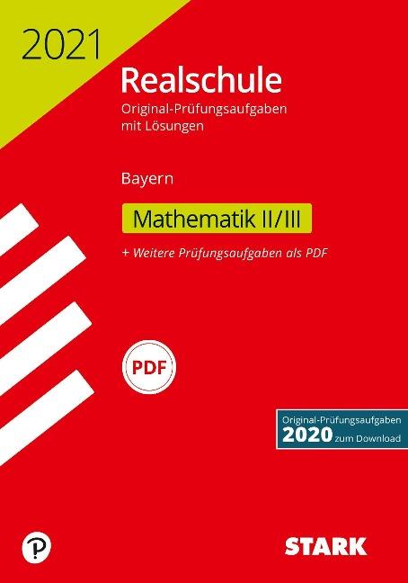 STARK Original-Prüfungen Realschule 2021 - Mathematik II/III - Bayern -