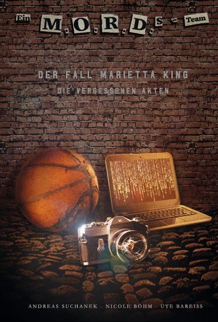 Ein MORDs-Team - Der Fall Marietta King 1 - Die vergessenen Akten (Bände 1-3) - Andreas Suchanek, Nicole Böhm, Ute Bareiss