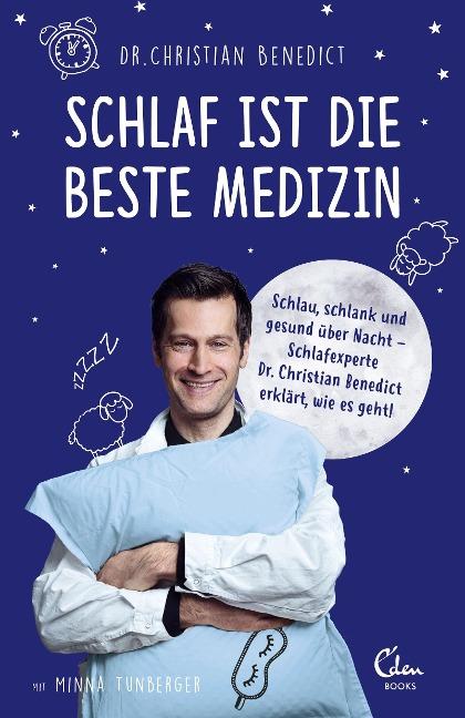 Schlaf ist die beste Medizin - Christian Benedict, Minna Tunberger