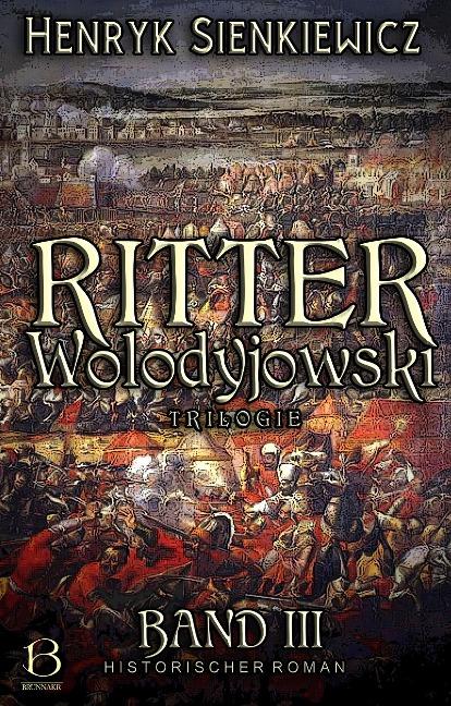 Ritter Wolodyjowski. Band III - Henryk Sienkiewicz