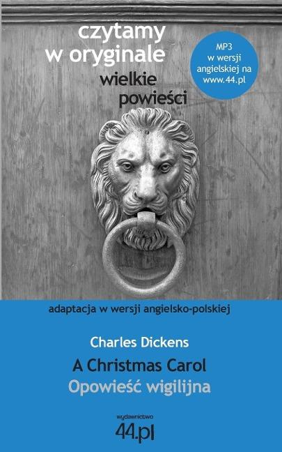 Opowieśc wigilijna. A Christmas Carol - Charles Dickens