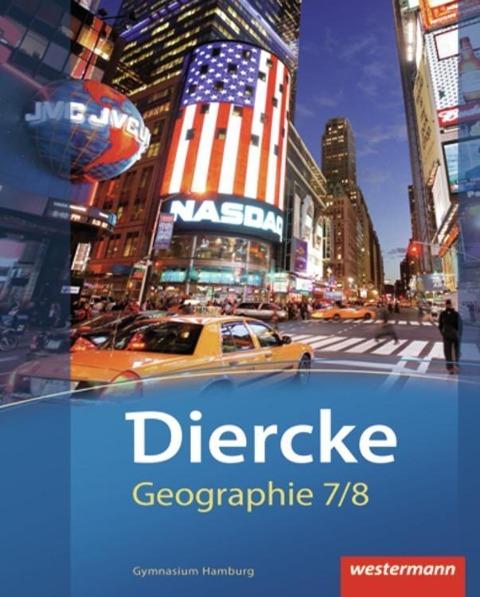 Diercke Geographie 7 / 8. Schülerband. Hamburg -