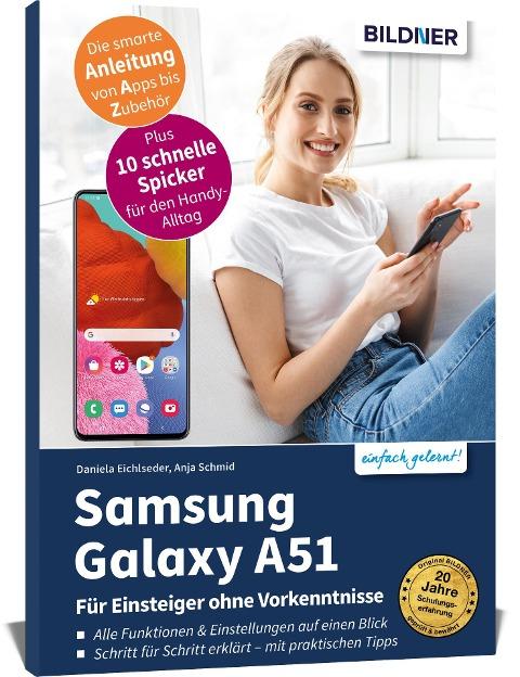 Samsung Galaxy A51 - Für Einsteiger ohne Vorkenntnisse - Anja Schmid, Daniela Eichlseder