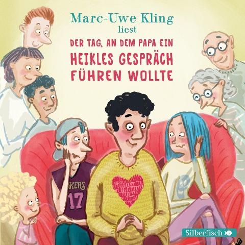 Der Tag, an dem Papa ein heikles Gespräch führen wollte - Marc-Uwe Kling