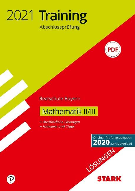STARK Lösungen zu Training Abschlussprüfung Realschule 2021 - Mathematik II/III - Bayern -