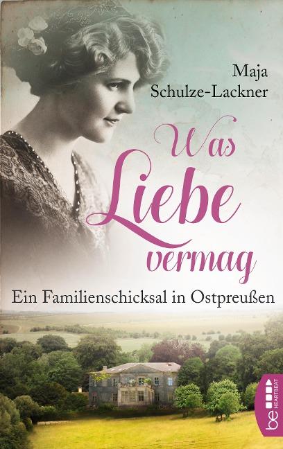 Was Liebe vermag - Maja Schulze-Lackner