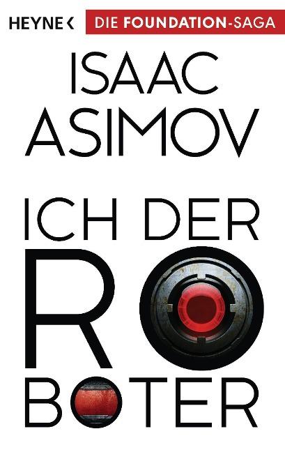 Ich, der Roboter - Isaac Asimov