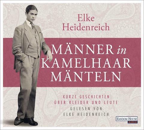 Männer in Kamelhaarmänteln - Elke Heidenreich