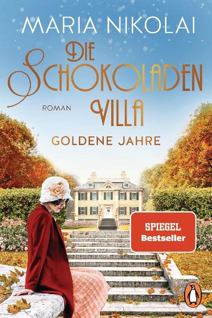 Die Schokoladenvilla - Goldene Jahre - Maria Nikolai