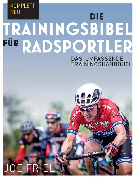 Die Trainingsbibel für Radsportler - Joe Friel