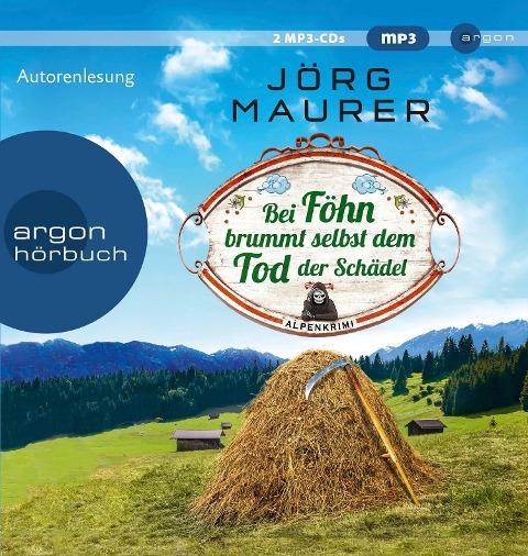 Bei Föhn brummt selbst dem Tod der Schädel - Jörg Maurer