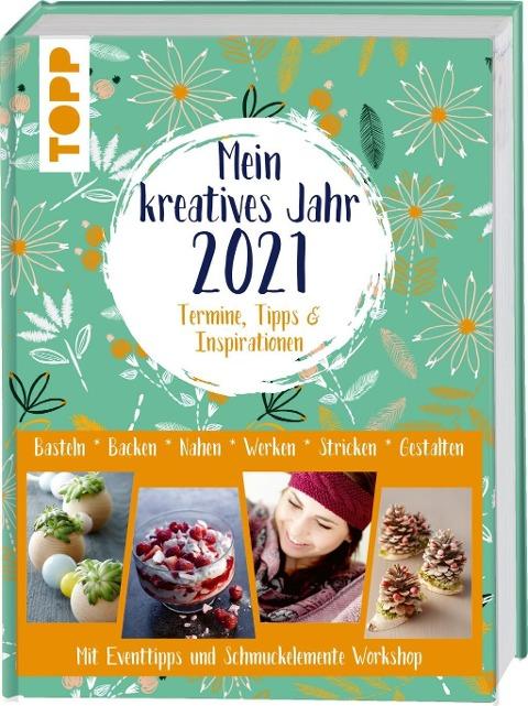 Mein kreatives Jahr 2021. Der DIY-Kalender. Termine, Tipps & Inspirationen - Frechverlag