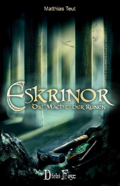 Die Eskrinor-Trilogie / Eskrinor - Die Macht der Runen - Matthias Teut