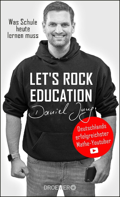 Let's rock education - Deutschlands erfolgreichster Mathe-Youtuber - Daniel Jung