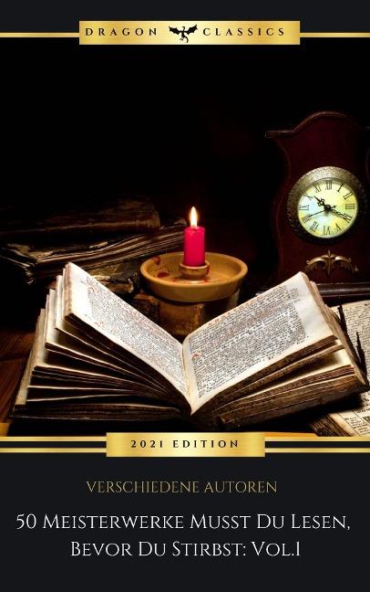 50 Meisterwerke Musst Du Lesen, Bevor Du Stirbst: Vol. 1 - Voltaire, James Fenimore Cooper, Edgar Allan Poe, Nikolai Gogol, Charles Dickens