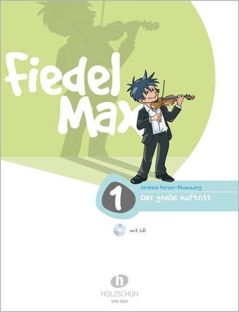 Fiedel-Max - Der große Auftritt, Band 1 - Andrea Holzer-Rhomberg