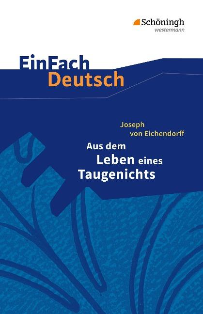 Aus dem Leben eines Taugenichts. EinFach Deutsch Textausgaben - Joseph von Eichendorff