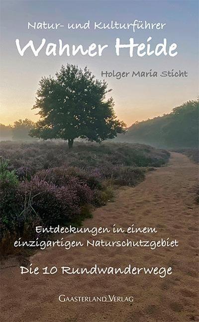 Natur- und Kulturführer Wahner Heide - Holger Maria Sticht