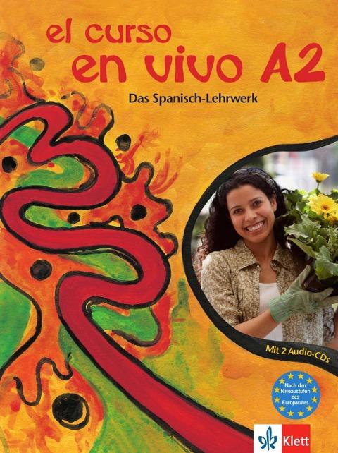 El curso en vivo A2 - Lehr- und Arbeitsbuch mit 2 Audio-CDs - María Luz Cámara Hernando, Olga Balboa Sánchez, Karin Bru Peral, Lourdes Gómez de Olea, Elisabeth Graf-Riemann