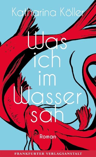 Was ich im Wasser sah - Katharina Köller
