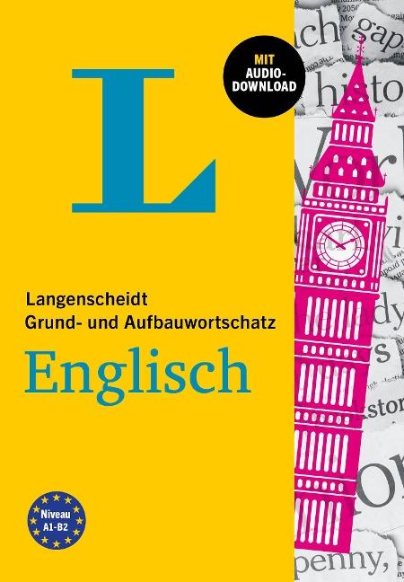 Langenscheidt Grund- und Aufbauwortschatz Englisch. Mit Audio-Download -