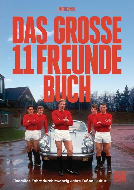 Das große 11 Freunde Buch - 11 Freunde Verlags GmbH & Co. KG