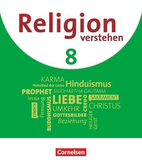 Religion verstehen. 8. Jahrgangsstufe - Realschule Bayern - Schülerbuch - Uta Lorenz, Manuela Schwarzhuber, Irene Sebald, Anja Templer