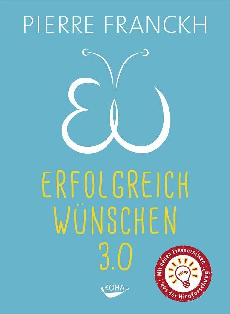 Erfolgreich wünschen 3.0 - Pierre Franckh