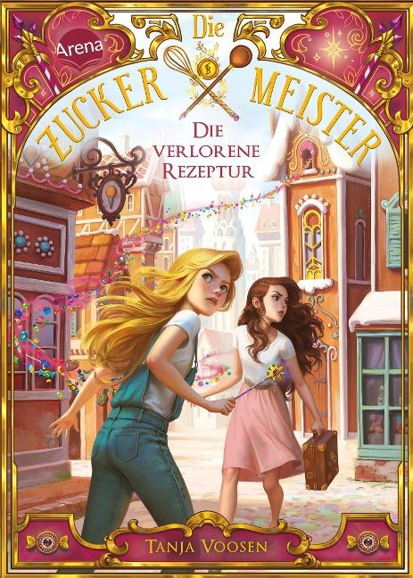 Die Zuckermeister (2). Die verlorene Rezeptur - Tanja Voosen