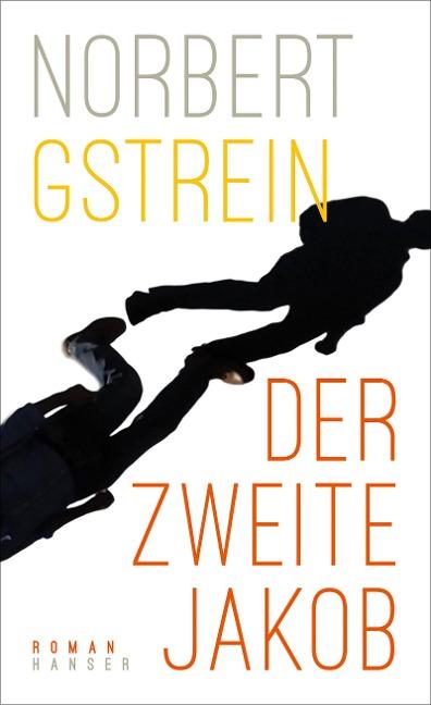 Der zweite Jakob - Norbert Gstrein