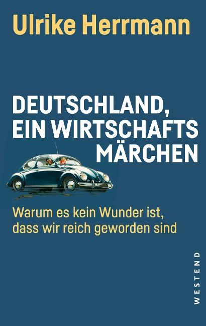 Deutschland, ein Wirtschaftsmärchen - Ulrike Herrmann