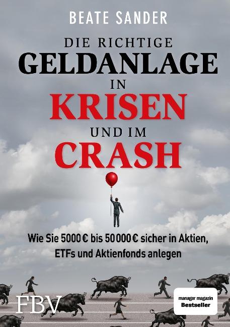 Die richtige Geldanlage in Krisen und im Crash - Beate Sander