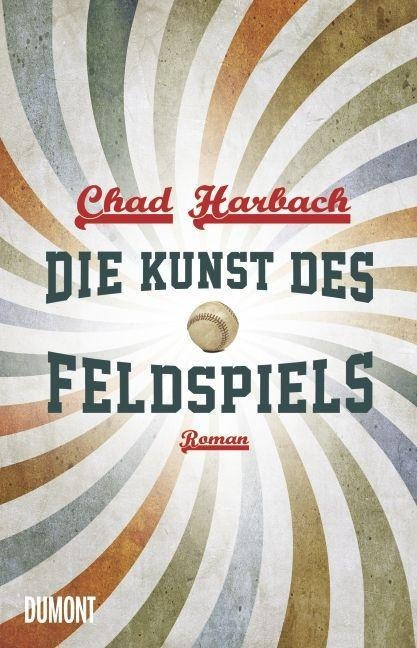 Die Kunst des Feldspiels - Chad Harbach
