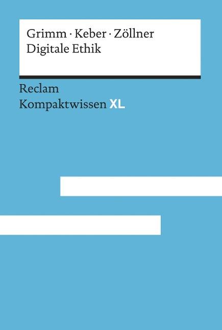 Digitale Ethik. Leben in vernetzten Welten - Petra Grimm, Tobias Keber, Oliver Zöllner
