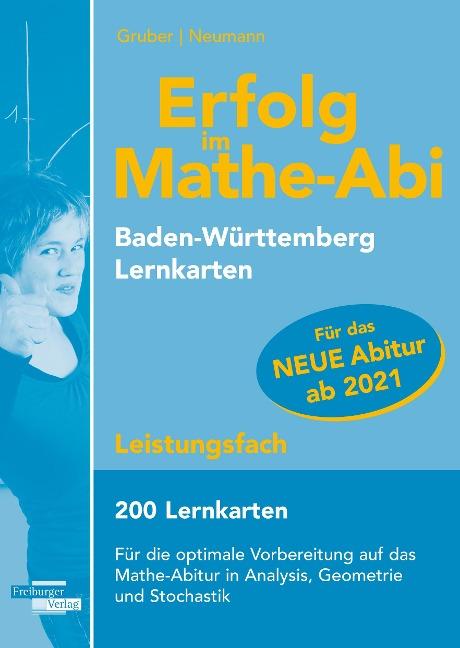 Erfolg im Mathe-Abi 200 Lernkarten Leistungsfach Allgemeinbildendes Gymnasium Baden-Württemberg ab 2021 - Helmut Gruber, Robert Neumann