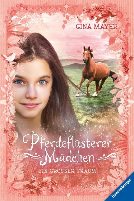 Pferdeflüsterer-Mädchen, Band 2: Ein großer Traum - Gina Mayer