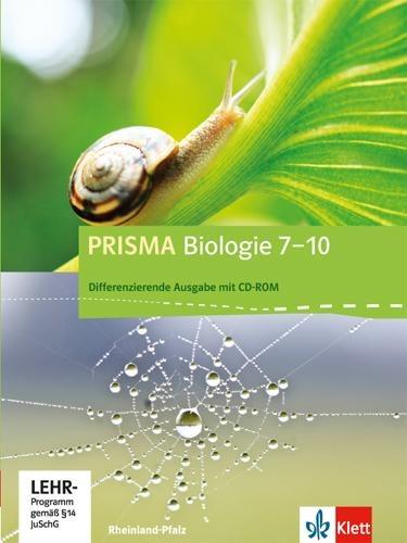 Prisma Biologie 7.-10. Schuljahr - Ausgabe für Rheinland-Pfalz - Differenzierende Ausgabe. Schülerbuch mit Schüler-CD-ROM -