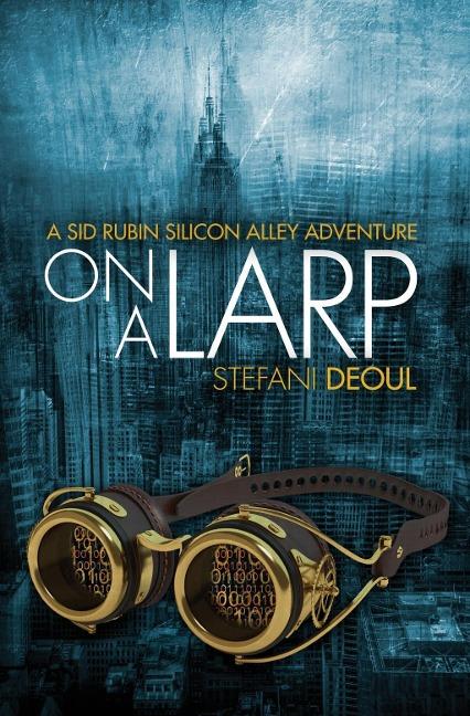 On a LARP - Stefani Deoul