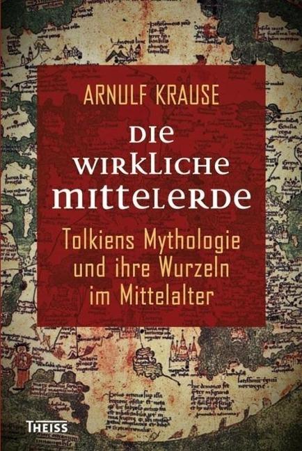 Die wirkliche Mittelerde - Arnulf Krause